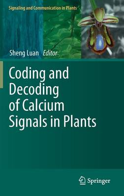 Coding and Decoding of Calcium Signals in Plants - Signaling and Communication in Plants 10 (Hardback)