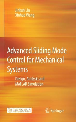 Advanced Sliding Mode Control for Mechanical Systems: Design, Analysis and MATLAB Simulation (Hardback)