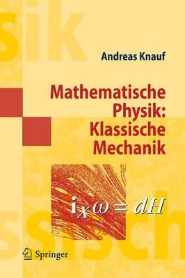 Mathematische Physik: Klassische Mechanik - Springer-Lehrbuch Masterclass (Paperback)