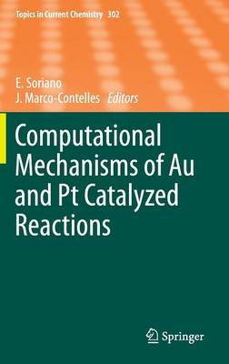 Computational Mechanisms of Au and Pt Catalyzed Reactions - Topics in Current Chemistry 302 (Hardback)