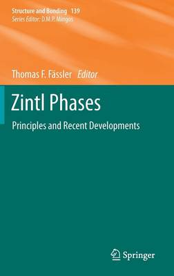 Zintl Phases: Principles and Recent Developments - Structure and Bonding 139 (Hardback)