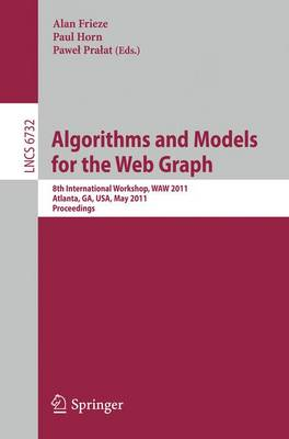 Algorithms and Models for the Web-Graph: 8th International Workshop, WAW 2011, Atlanta, GA, USA, May 27-29, 2011, Proceedings - Theoretical Computer Science and General Issues 6732 (Paperback)