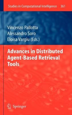Advances in Distributed Agent-Based Retrieval Tools - Studies in Computational Intelligence 361 (Hardback)