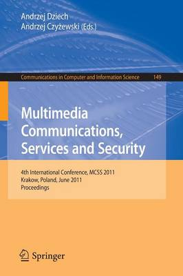 Multimedia Communications, Services and Security: 5th International Conference, MCSS 2012, Krakow, Poland, May 31--June 1, 2012. Proceedings - Communications in Computer and Information Science 287 (Paperback)