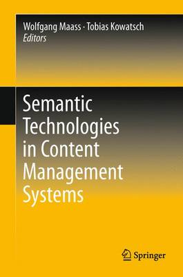Semantic Technologies in Content Management Systems: Trends, Applications and Evaluations (Hardback)