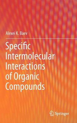 Specific Intermolecular Interactions of Organic Compounds (Hardback)