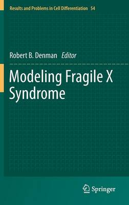 Modeling Fragile X Syndrome - Results and Problems in Cell Differentiation 54 (Hardback)