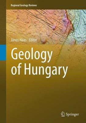 Geology of Hungary - Regional Geology Reviews (Hardback)