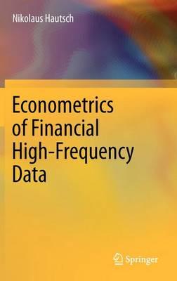 Econometrics of Financial High-Frequency Data (Hardback)