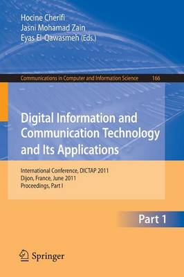 Digital Information and Communication Technology and Its Applications: International Conference, DICTAP 2011, Dijon, France, June 21-23, 2011. Proceedings, Part I - Communications in Computer and Information Science 166 (Paperback)