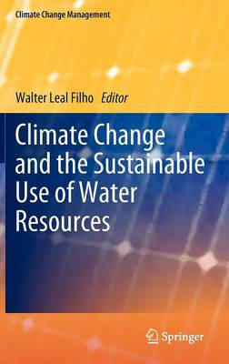 Climate Change and the Sustainable Use of Water Resources - Climate Change Management (Hardback)