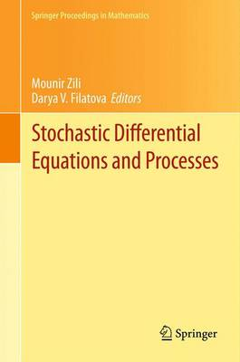 Stochastic Differential Equations and Processes: SAAP, Tunisia, October 7-9, 2010 - Springer Proceedings in Mathematics 7 (Hardback)