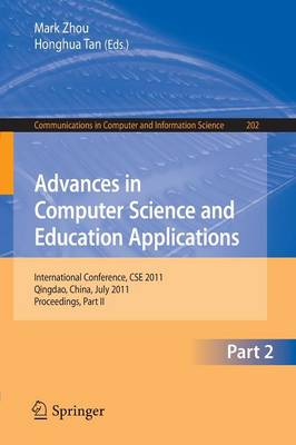 Advances in Computer Science and Education Applications: International Conference, CSE 2011, Qingdao, China, July 9-10, 2011, Proceedings, Part II - Communications in Computer and Information Science 202 (Paperback)