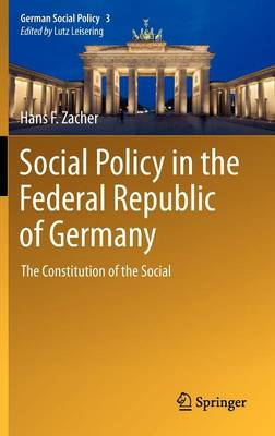 Social Policy in the Federal Republic of Germany: The Constitution of the Social - German Social Policy 3 (Hardback)