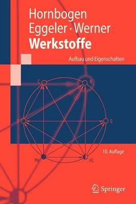 Werkstoffe: Aufbau Und Eigenschaften Von Keramik-, Metall-, Polymer- Und Verbundwerkstoffen - Springer-Lehrbuch (Paperback)