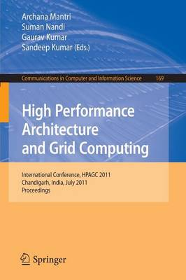High Performance Architecture and Grid Computing: International Conference, HPAGC 2011, Chandigarh, India, July 19-20, 2011. Proceedings - Communications in Computer and Information Science 169 (Paperback)