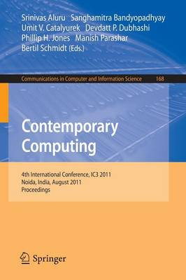 Contemporary Computing: 4th International Conference, IC3 2011, Noida, India, August 8-10, 2011. Proceedings - Communications in Computer and Information Science 168 (Paperback)