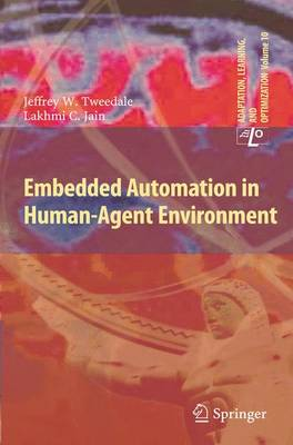 Embedded Automation in Human-Agent Environment - Adaptation, Learning, and Optimization 10 (Hardback)
