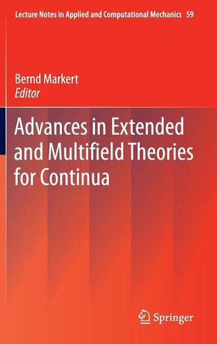Advances in Extended and Multifield Theories for Continua - Lecture Notes in Applied and Computational Mechanics 59 (Hardback)