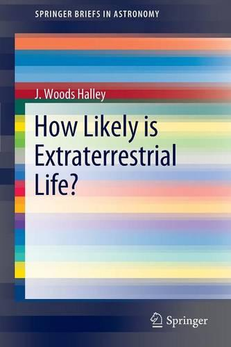 How Likely is Extraterrestrial Life? - SpringerBriefs in Astronomy (Paperback)