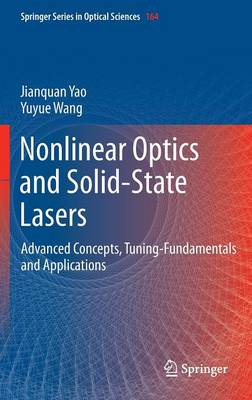 Nonlinear Optics and Solid-State Lasers: Advanced Concepts, Tuning-Fundamentals  and Applications - Springer Series in Optical Sciences 164 (Hardback)