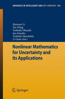 Nonlinear Mathematics for Uncertainty and its Applications - Advances in Intelligent and Soft Computing 100 (Hardback)