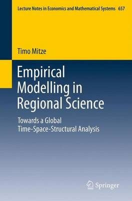 Empirical Modelling in Regional Science: Towards a Global Time-Space-Structural Analysis - Lecture Notes in Economics and Mathematical Systems 657 (Paperback)