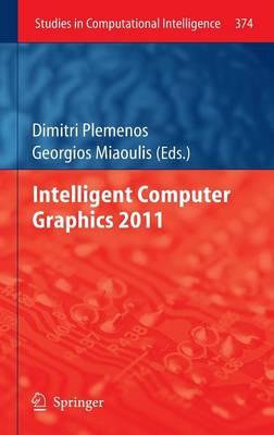 Intelligent Computer Graphics 2011 - Studies in Computational Intelligence 374 (Hardback)