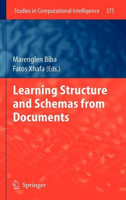 Learning Structure and Schemas from Documents - Studies in Computational Intelligence 375 (Hardback)