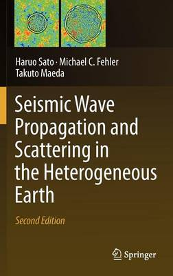 Seismic Wave Propagation and Scattering in the Heterogeneous Earth : Second Edition (Hardback)