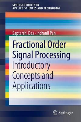 Fractional Order Signal Processing: Introductory Concepts and Applications - SpringerBriefs in Applied Sciences and Technology (Paperback)