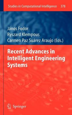 Recent Advances in Intelligent Engineering Systems - Studies in Computational Intelligence 378 (Hardback)