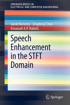 Speech Enhancement in the STFT Domain - SpringerBriefs in Electrical and Computer Engineering (Paperback)
