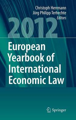 European Yearbook of International Economic Law 2012 - European Yearbook of International Economic Law (Hardback)
