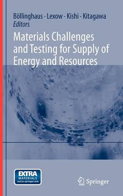 Materials Challenges and Testing for Supply of Energy and Resources (Hardback)