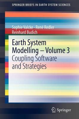 Earth System Modelling - Volume 3: Coupling Software and Strategies - SpringerBriefs in Earth System Sciences (Paperback)