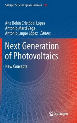 Next Generation of Photovoltaics: New Concepts - Springer Series in Optical Sciences 165 (Hardback)