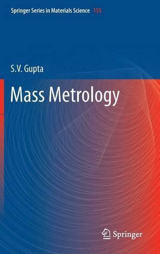 Mass Metrology - Springer Series in Materials Science 155 (Hardback)