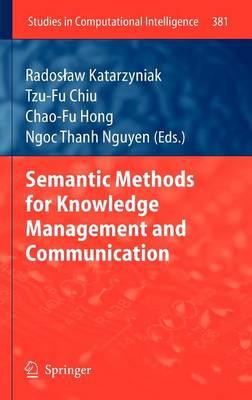 Semantic Methods for Knowledge Management and Communication - Studies in Computational Intelligence 381 (Hardback)