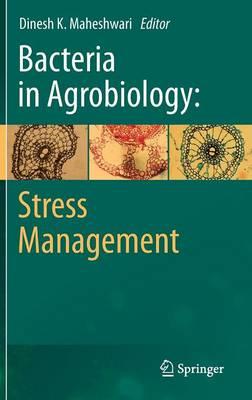 Bacteria in Agrobiology: Stress Management (Hardback)