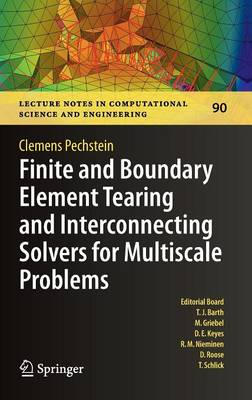 Finite and Boundary Element Tearing and Interconnecting Solvers for Multiscale Problems - Lecture Notes in Computational Science and Engineering 90 (Hardback)
