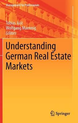 Understanding German Real Estate Markets - Management for Professionals (Hardback)