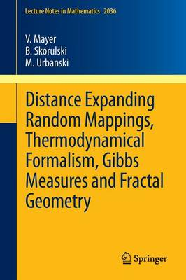Distance Expanding Random Mappings, Thermodynamical Formalism, Gibbs Measures and Fractal Geometry - Lecture Notes in Mathematics 2036 (Paperback)