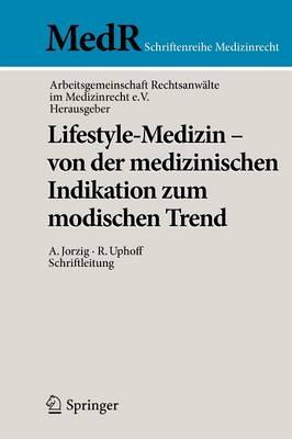 Lifestyle-Medizin - Von Der Medizinischen Indikation Zum Modischen Trend (Paperback)