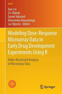 Modeling Dose-Response Microarray Data in Early Drug Development Experiments Using R: Order-Restricted Analysis of Microarray Data - Use R! (Paperback)