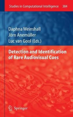 Detection and Identification of Rare Audio-visual Cues - Studies in Computational Intelligence 384 (Hardback)