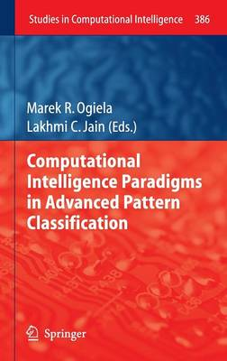 Computational Intelligence Paradigms in Advanced Pattern Classification - Studies in Computational Intelligence 386 (Hardback)