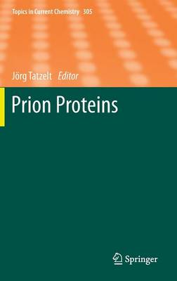 Prion Proteins - Topics in Current Chemistry 305 (Hardback)