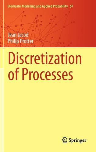 Discretization of Processes - Stochastic Modelling and Applied Probability 67 (Hardback)