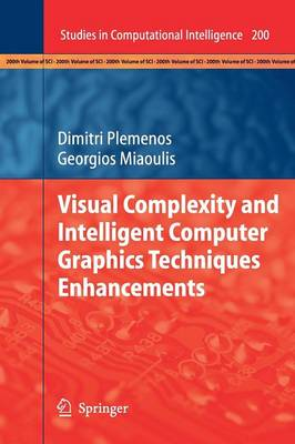 Visual Complexity and Intelligent Computer Graphics Techniques Enhancements - Studies in Computational Intelligence 200 (Paperback)